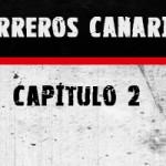 Guerreros Canarias, capitulo 2