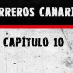 Guerreros Canarias, capítulo 10