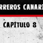 Guerreros Canarias, capítulo 8