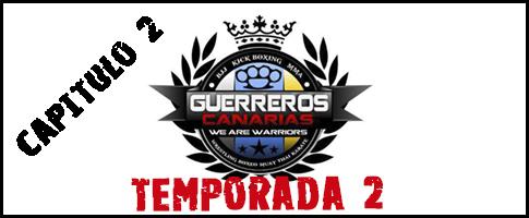GUERREROS CANARIAS temporada 2 capitulo 2