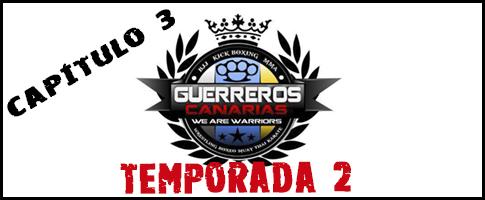 GUERREROS CANARIAS temporada 3