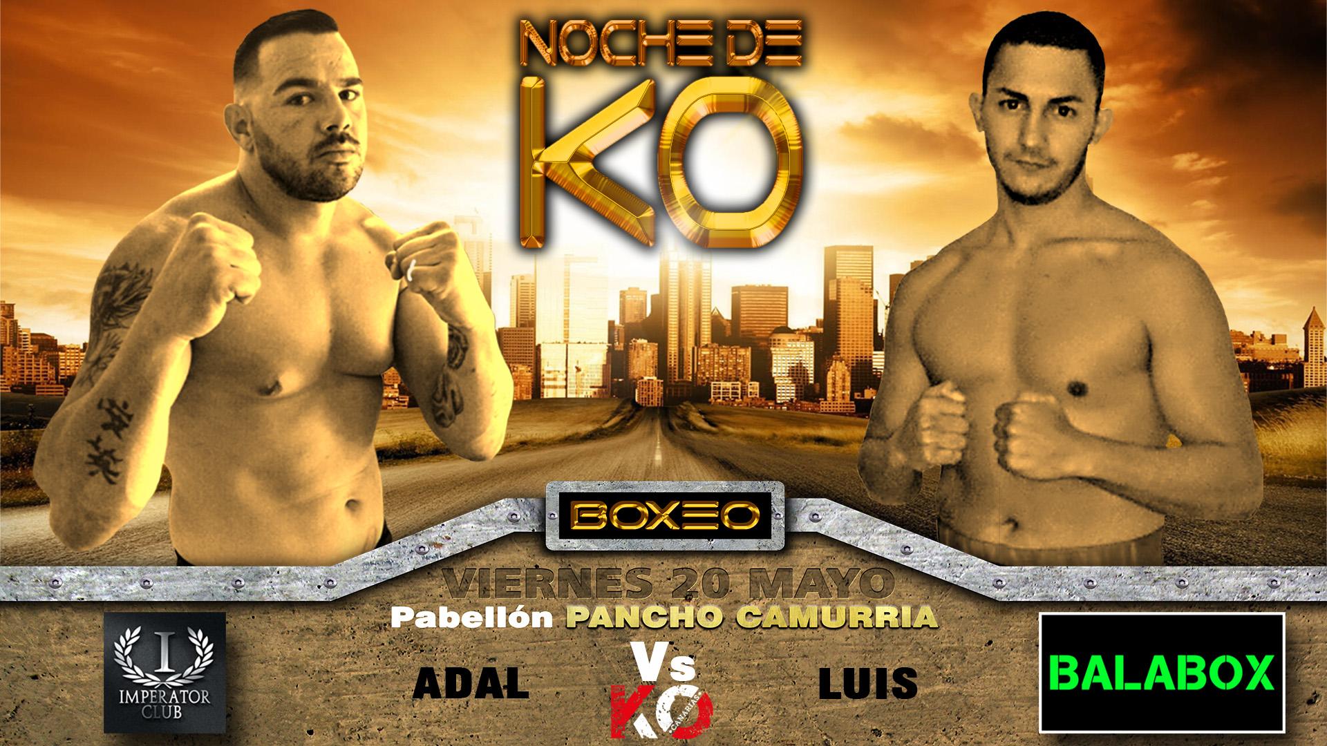 6- adal vs luis, Noche de KO