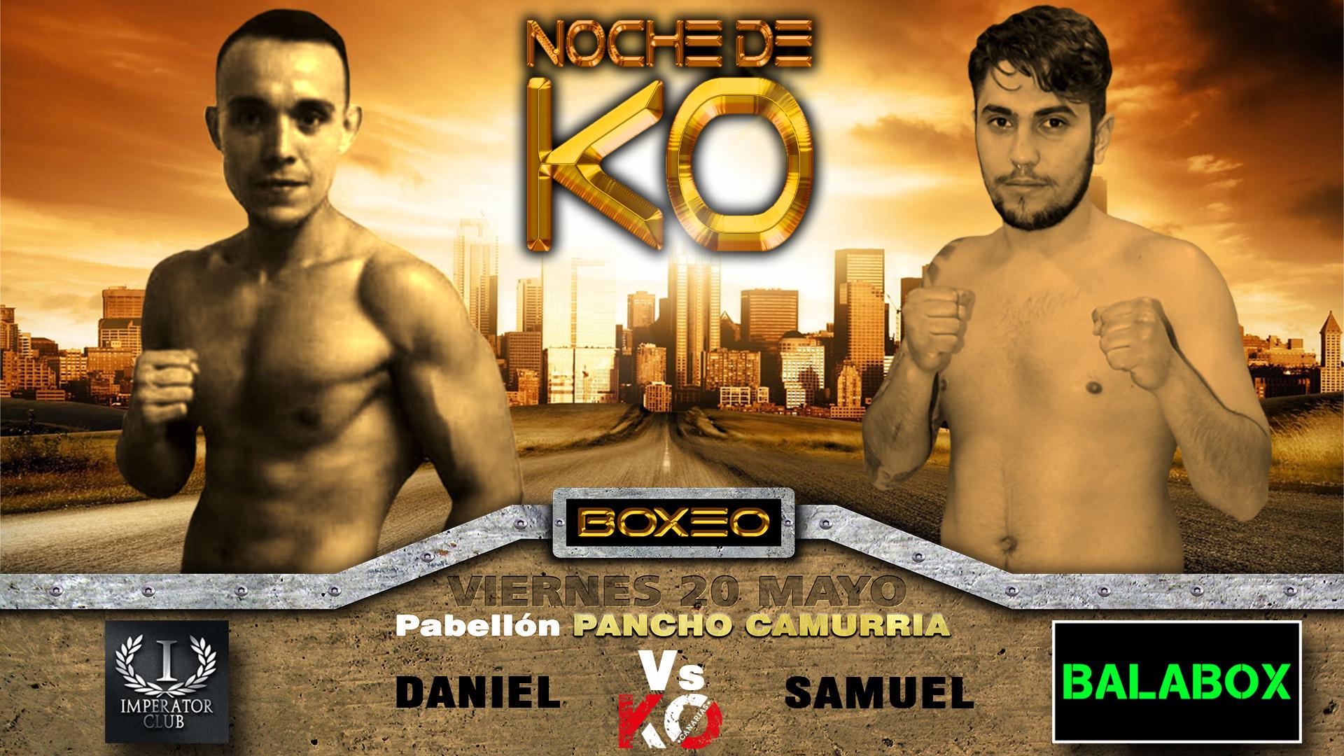 8- daniel vs samuel, noche de KO