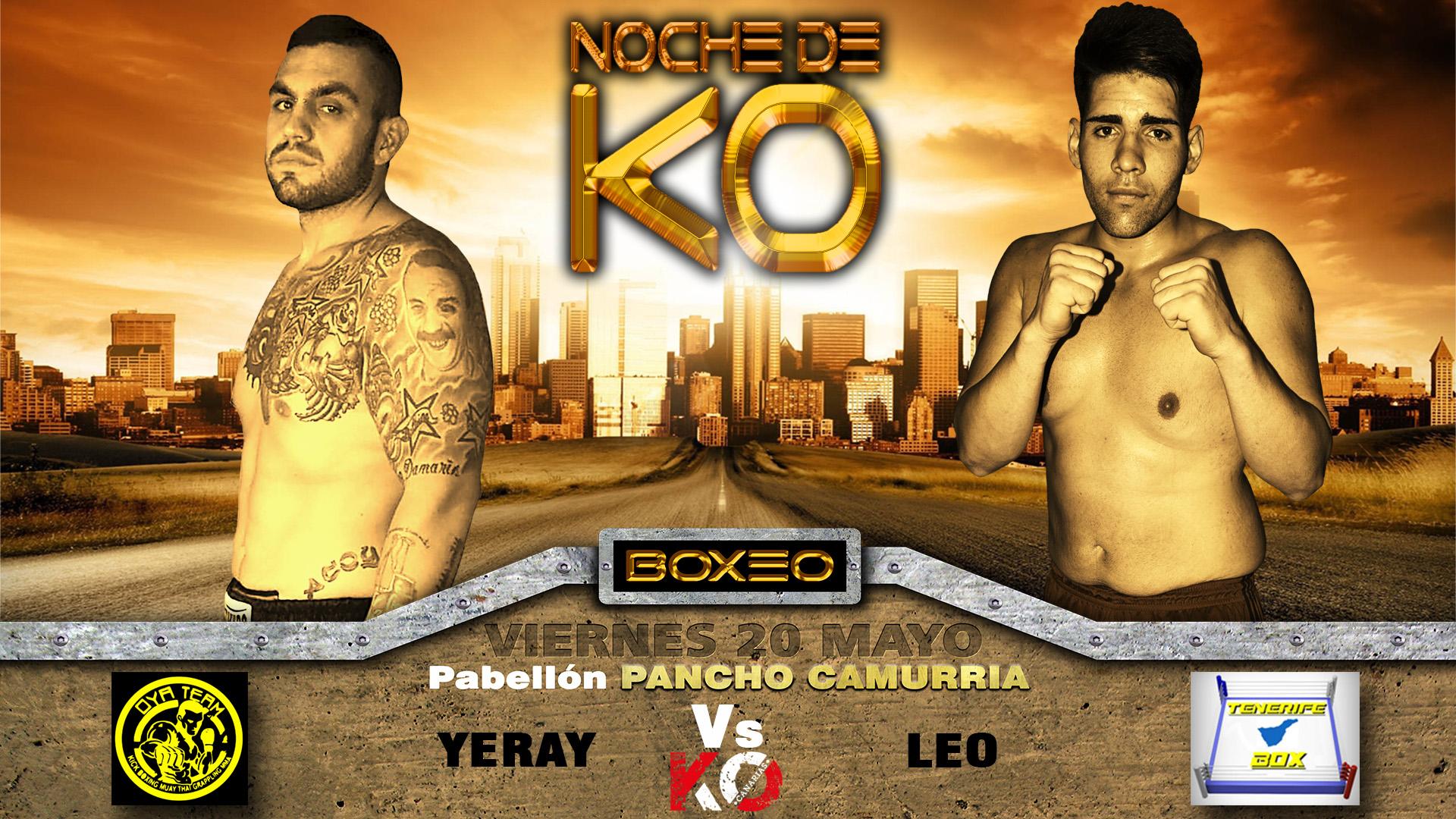yeray vs leo, Noche de KO
