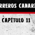 Guerreros Canarias, capítulo 11