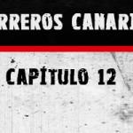 Guerreros Canarias, capítulo 12