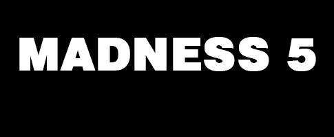 MADNESS 5 PRIMERA