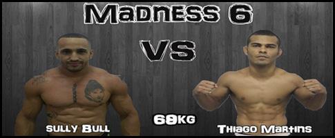Sully Bull vs Thiago Martins madness 6